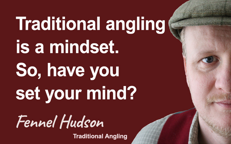 Angling is a mindset, so have you set your mind? Fennel Hudson author quote