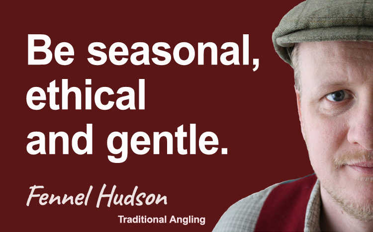 Be seasonal, ethical and gentle. Fennel Hudson author quote.