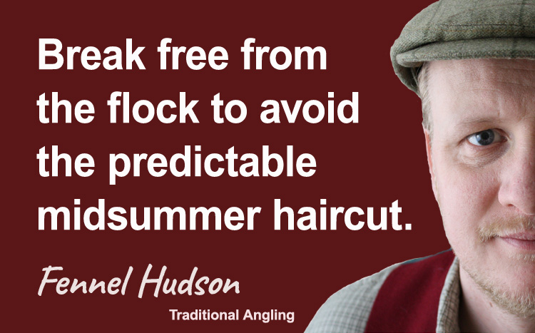 Break free from the flock to avoid the predictable midsummer haircut. Fennel Hudson author quote.