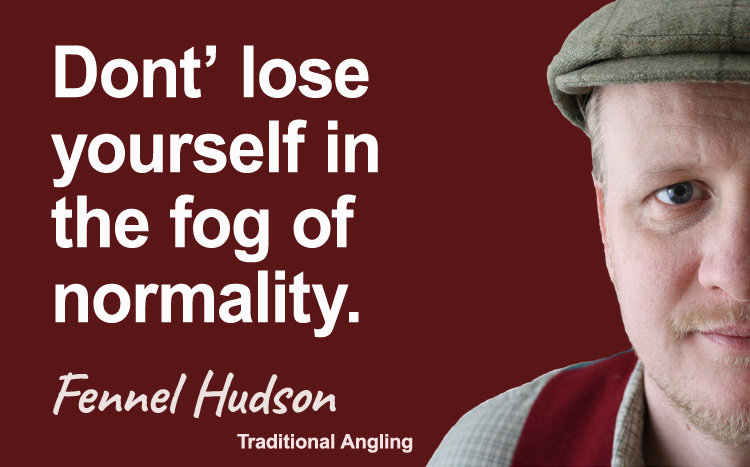 Don't lose yourself in the fog of normality. Fennel Hudson author quote.