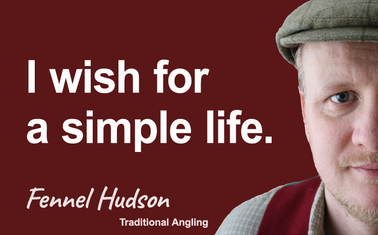 I wish for a simple life. Fennel Hudson author quote.