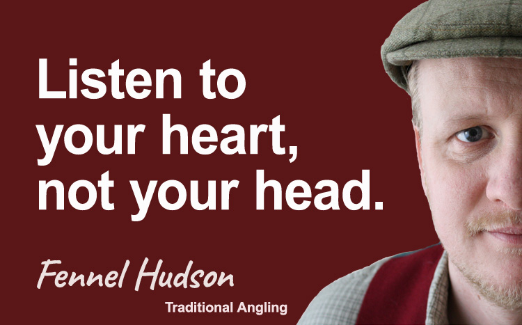 Listen to your heart, not your head. Fennel Hudson author quote.