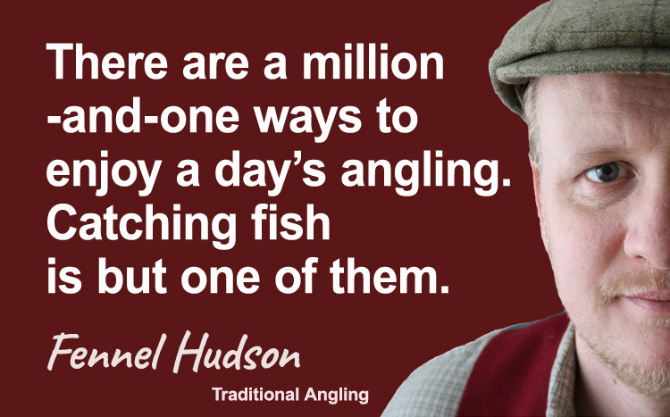 A million and one ways to enjoy a day's angling. Catching fish. Fennel Hudson author quote