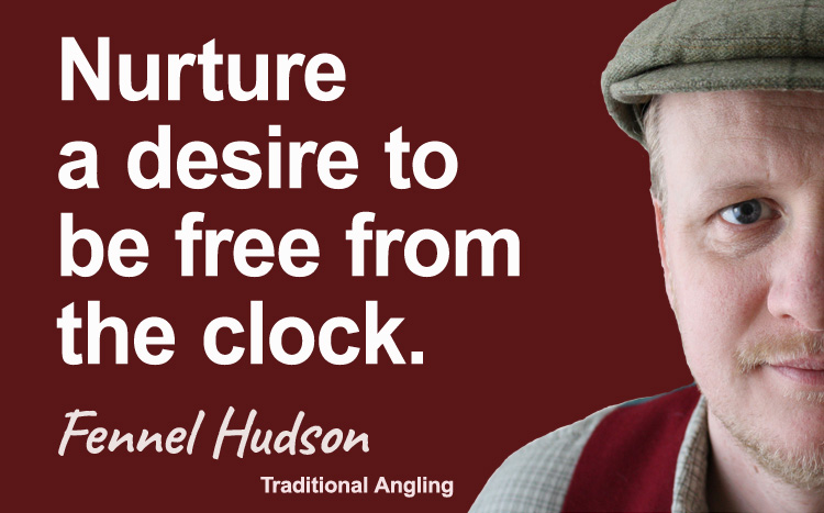 Nurture a desire to be free from the clock. Fennel Hudson author quote.