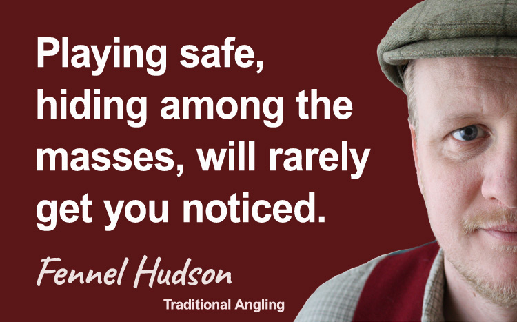 Playing safe will rarely get you noticed. Fennel Hudson author quote.