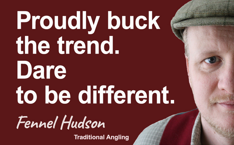 Buck the trend. Be different. Fennel Hudson author quote.