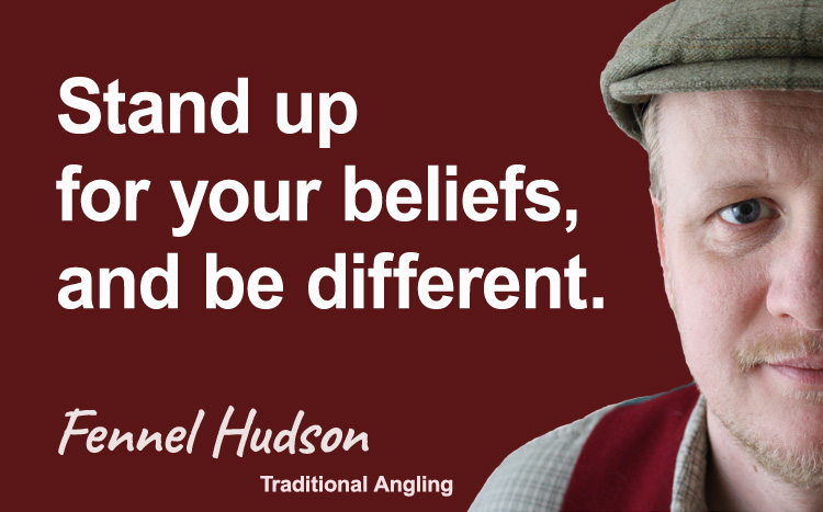 Stand up for your beliefs, and be different. Fennel Hudson author quote.