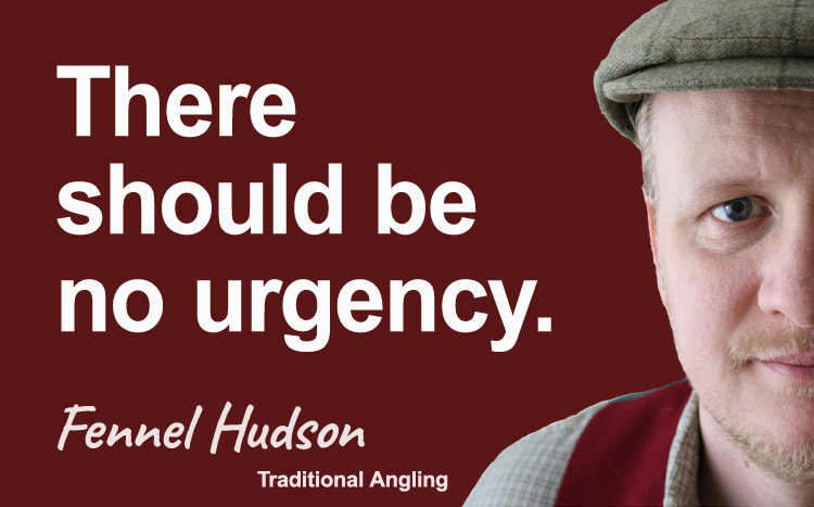 There should be no urgency. Fennel Hudson author quote.