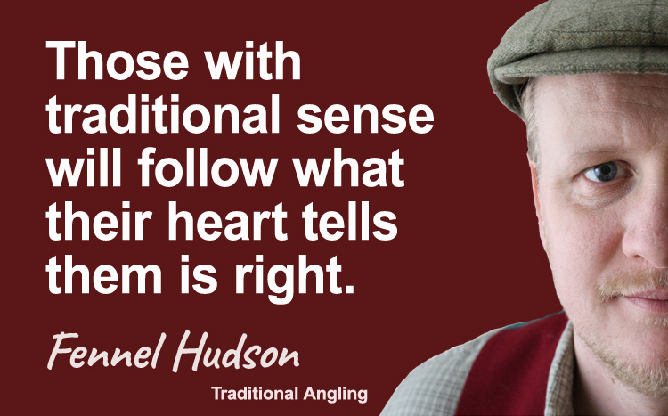 Those with traditional sense will follow what their heart tells them is right. Fennel Hudson author quote.