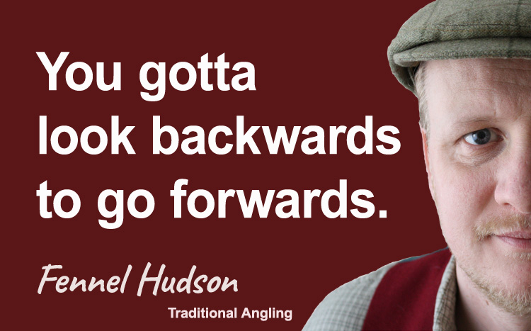 You gotta look backwards to go forward. Fennel Hudson author quote.
