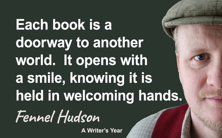 Fennel Hudson author quote, a writer's year, Each book is a doorway