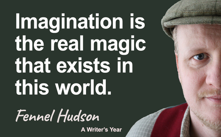 Imagination is the real magic that exists in this world. Fennel Hudson author quote.