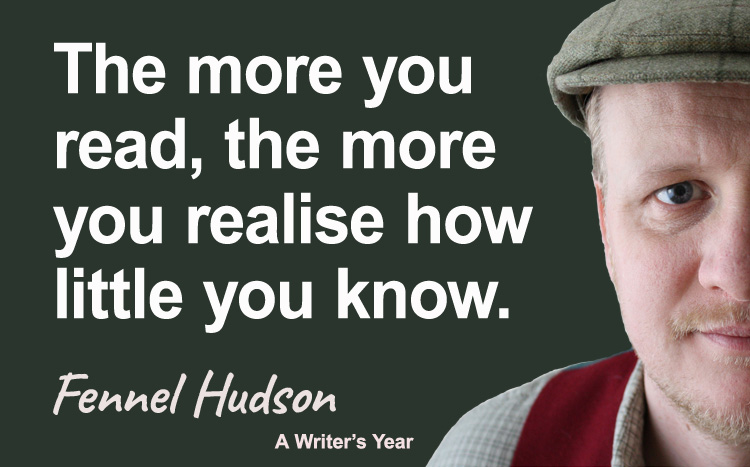 Fennel Hudson author quote, a writer's year, the more you read