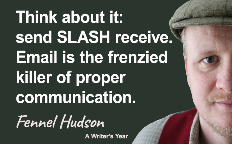 Fennel Hudson author quote, a writer's year, send slash receive