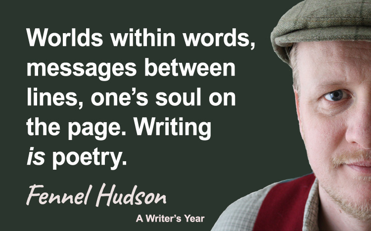 Fennel Hudson author quote, a writer's year, worlds within words
