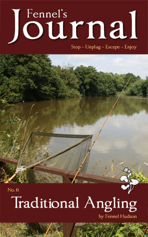 Fennel's Journal - Traditional Angling