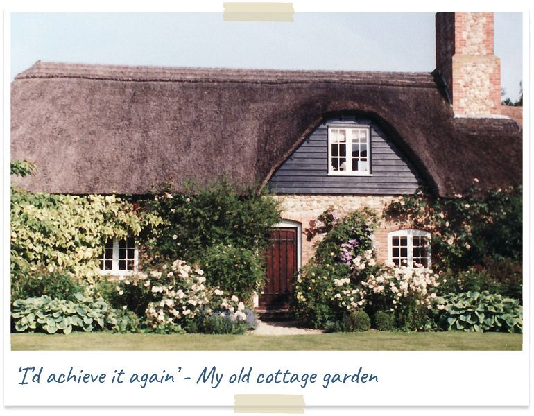 I'd achieve it again - my old cottage garden